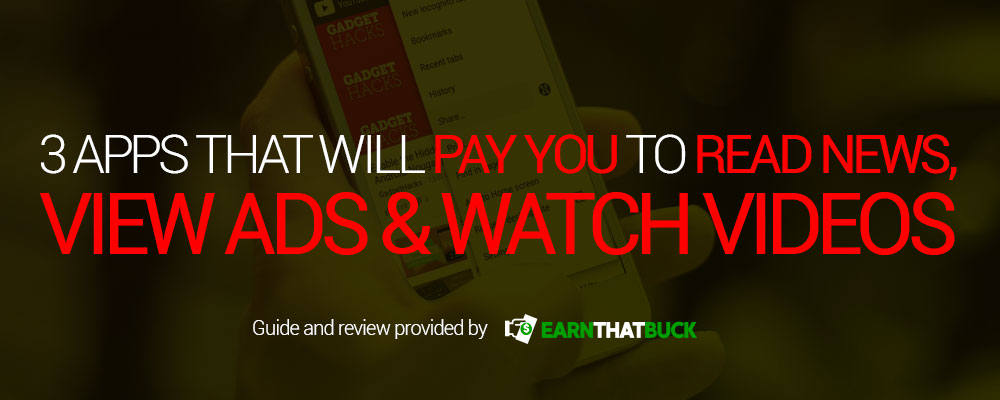 LEGIT - 3 Apps That Will Pay You to Read News, View Ads & Watch