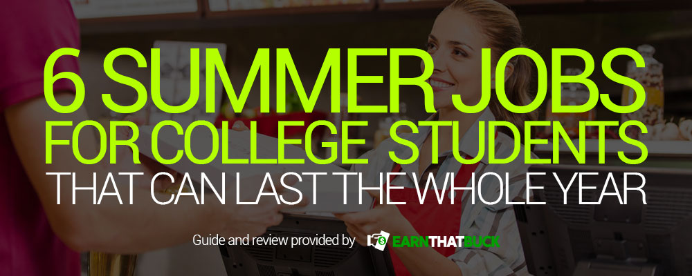 6-Summer-Jobs-For-College-Students-That-Can-Last-The-Whole-Year.jpg