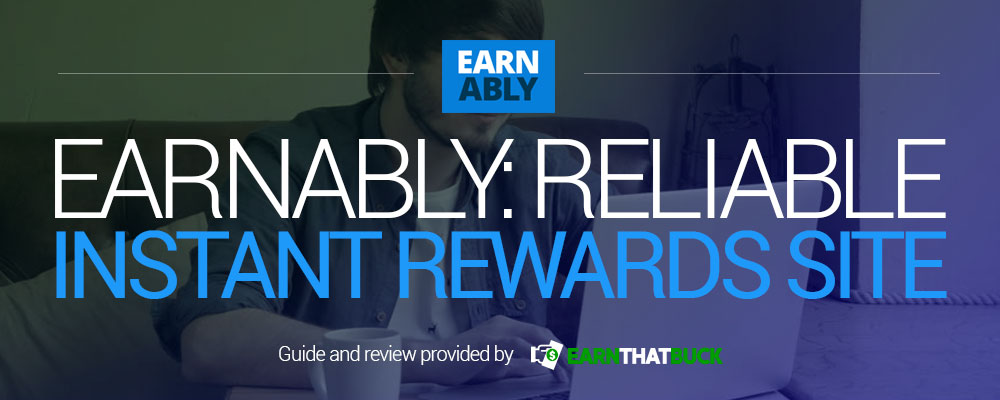 Earnably Reliable Instant Rewards Site.jpg