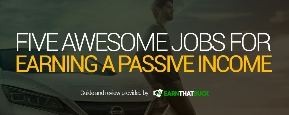Five Awesome Jobs for Earning a Passive Income.jpg