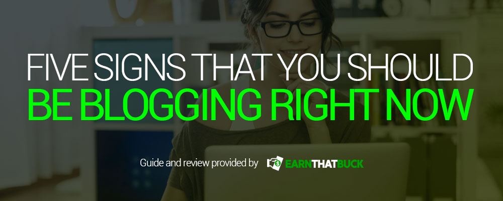 Five Signs That You Should Be Blogging Right Now.jpg