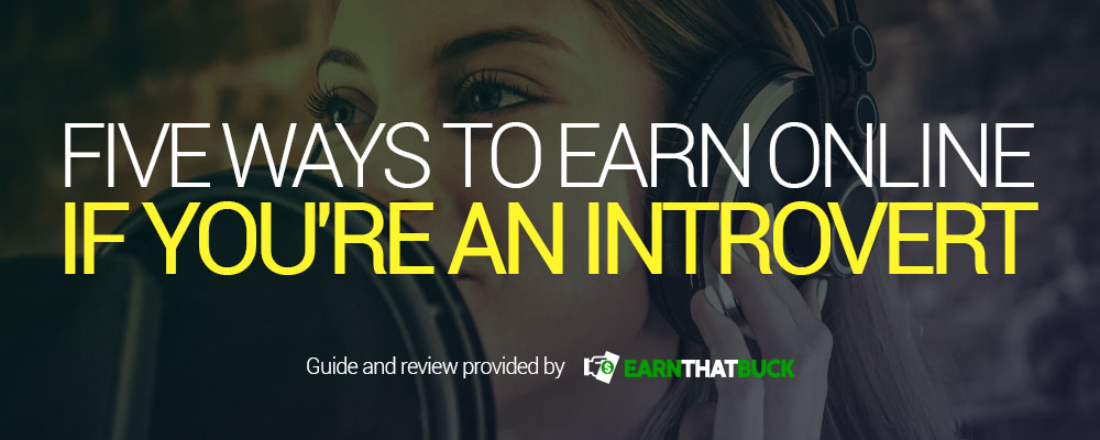 Five Ways to Earn Online If You're An Introvert.jpg