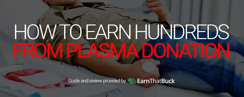 LEGIT - How To Earn Hundreds From Plasma Donation | Earn
