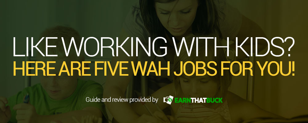 Like Working With Kids Here Are Five WAH Jobs For You!.jpg