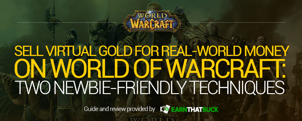 Sell Virtual Gold for Real-World Money on World of Warcraft Two Newbie-Friendly Techniques.jpg