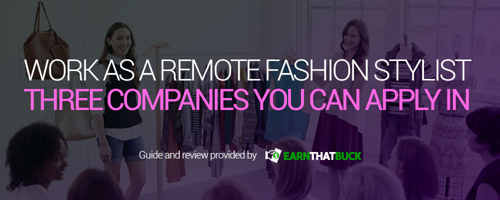 Work as a Remote Fashion Stylist - Three Companies You Can Apply In.jpg